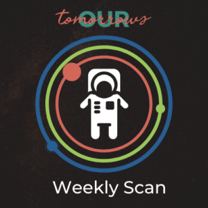 Our Tomorrows Weekly Scan